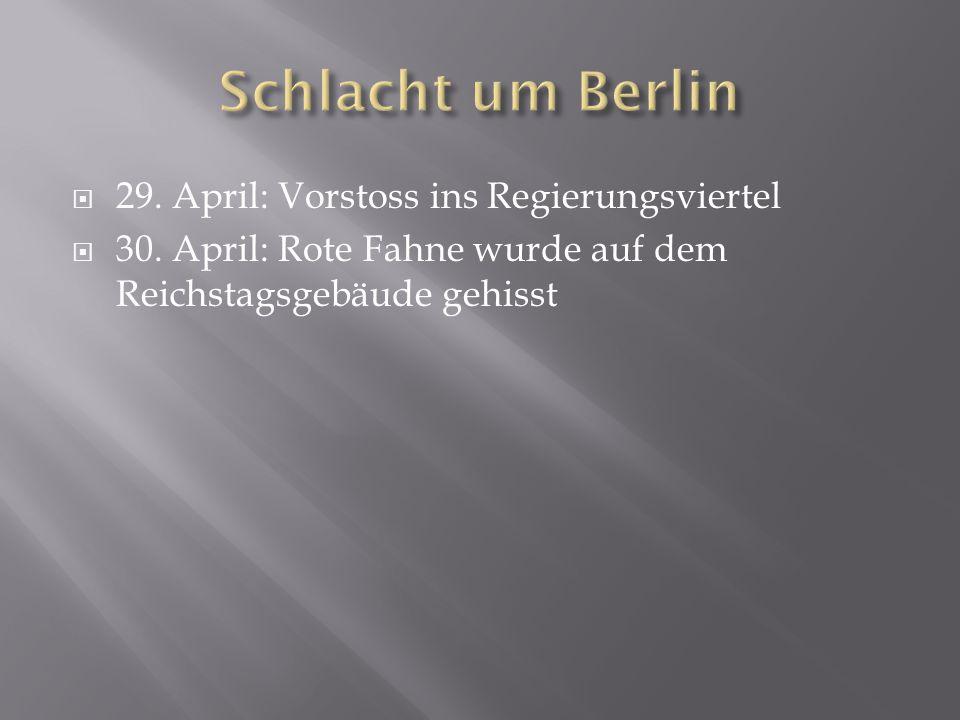 Schlacht um Berlin 29. April: Vorstoss ins Regierungsviertel