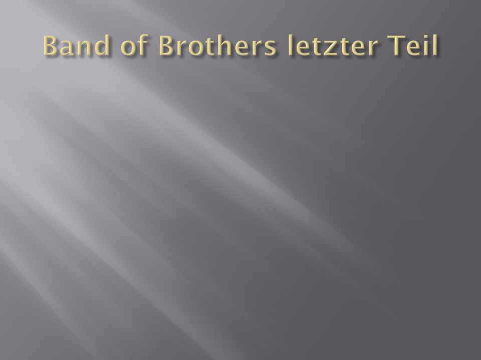 Band of Brothers letzter Teil