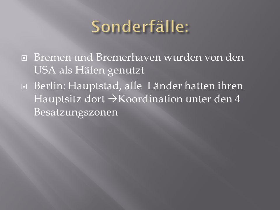 Sonderfälle: Bremen und Bremerhaven wurden von den USA als Häfen genutzt.