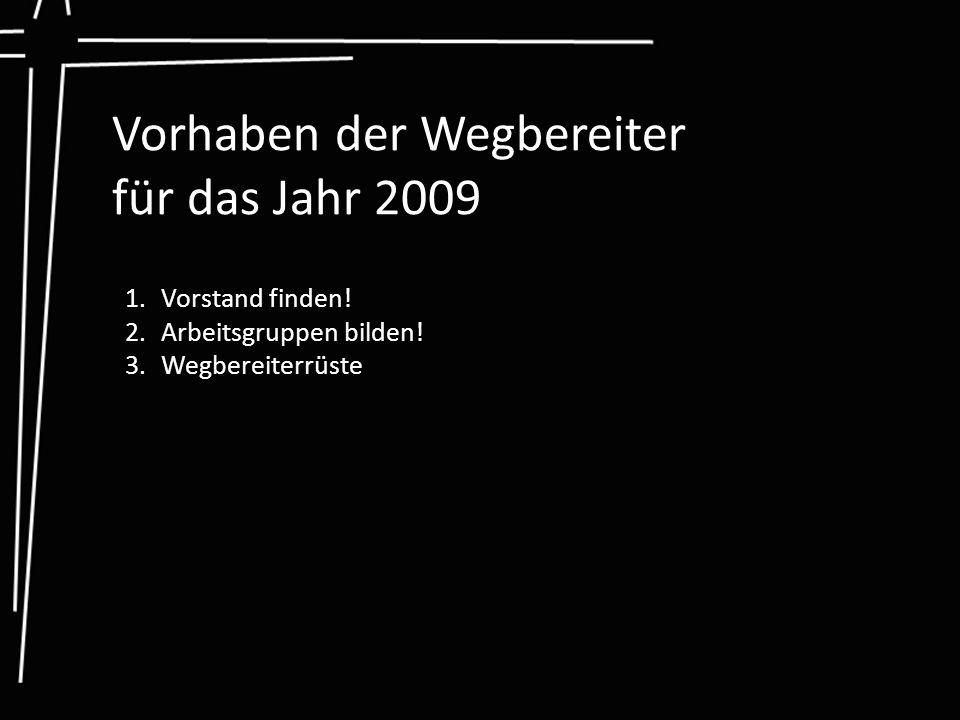 Vorhaben der Wegbereiter für das Jahr 2009