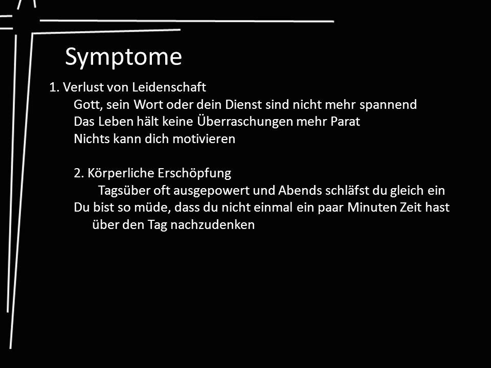 Symptome 1. Verlust von Leidenschaft