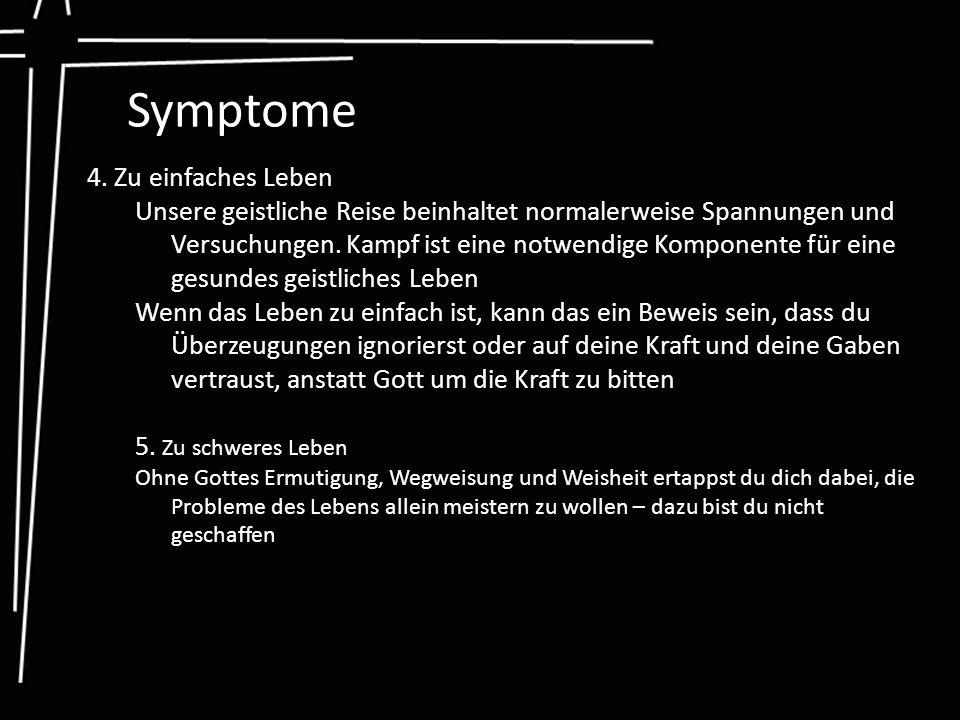 Symptome 4. Zu einfaches Leben