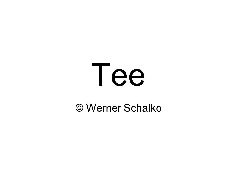 Tee © Werner Schalko