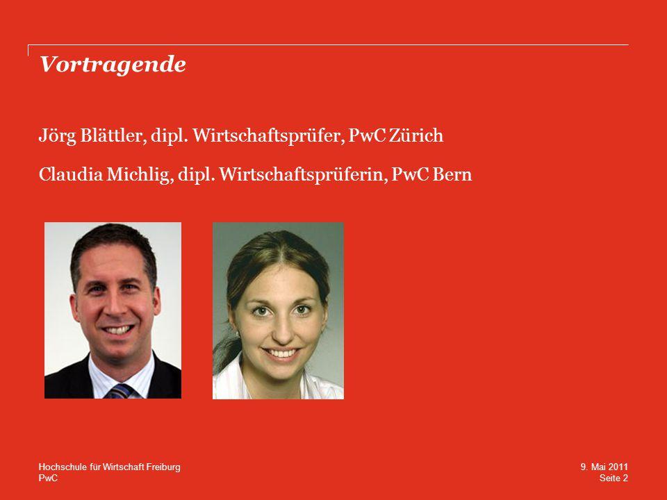 Vortragende Jörg Blättler, dipl. Wirtschaftsprüfer, PwC Zürich Claudia Michlig, dipl. Wirtschaftsprüferin, PwC Bern