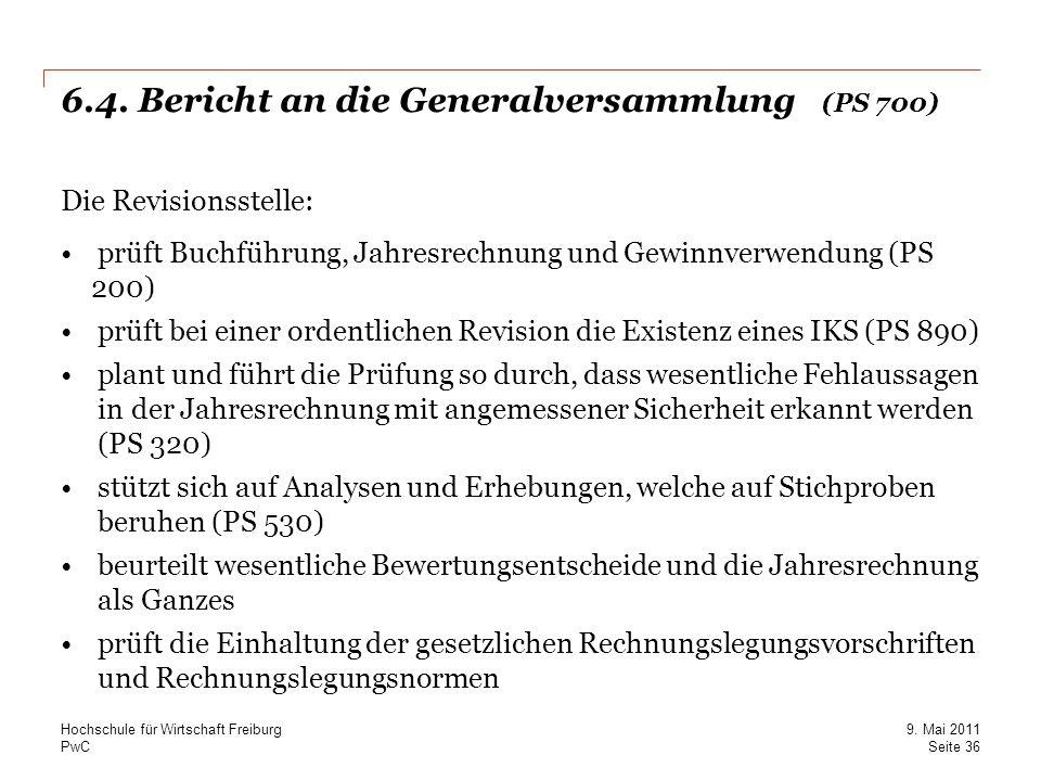 6.4. Bericht an die Generalversammlung (PS 700)
