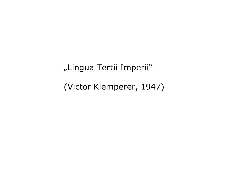 """""""Lingua Tertii Imperii (Victor Klemperer, 1947)"""