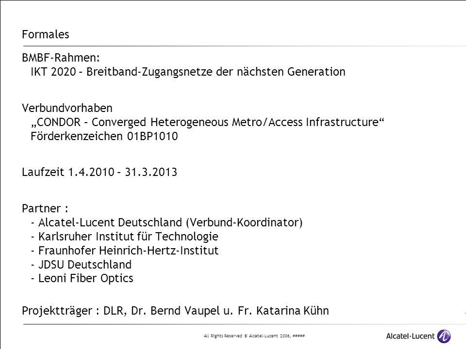 Formales BMBF-Rahmen: IKT 2020 – Breitband-Zugangsnetze der nächsten Generation.