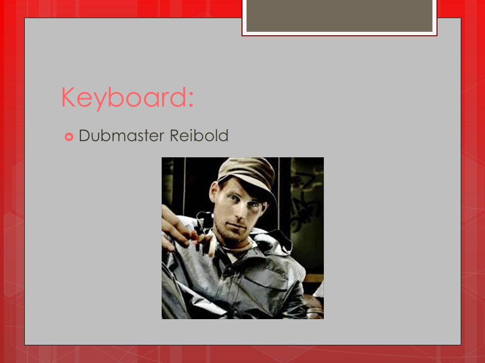 Keyboard: Dubmaster Reibold