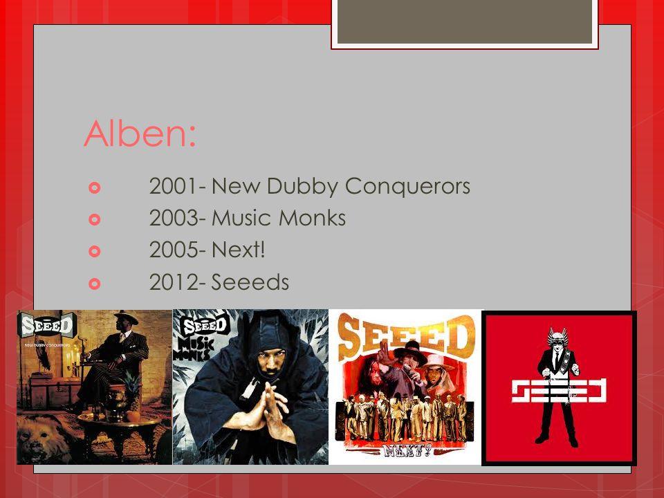 Alben: 2001- New Dubby Conquerors 2003- Music Monks 2005- Next!
