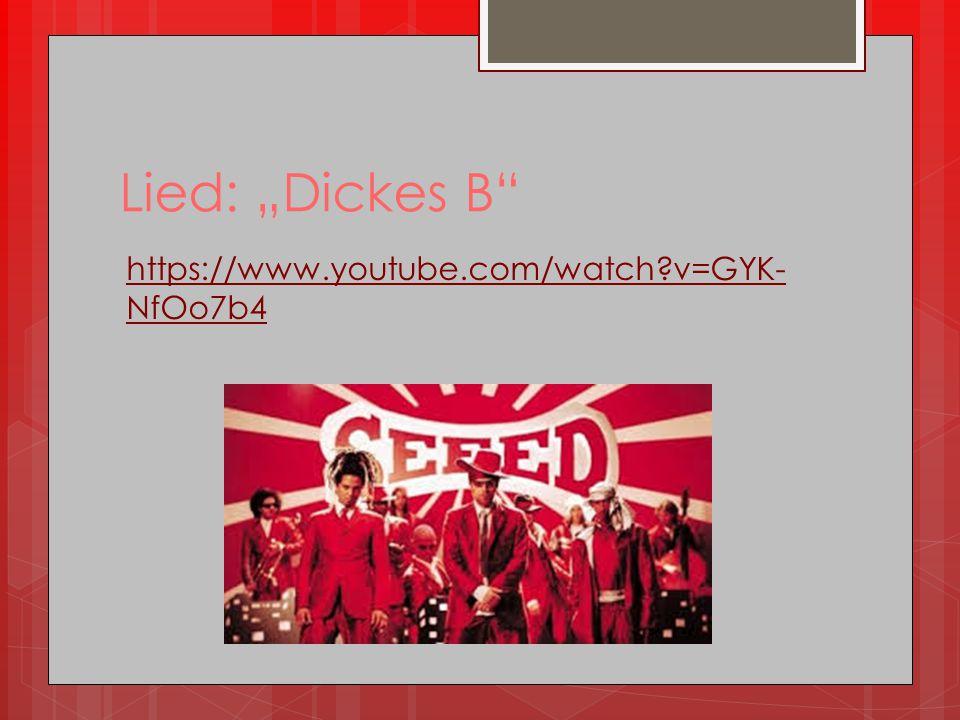 """Lied: """"Dickes B https://www.youtube.com/watch v=GYK-NfOo7b4"""