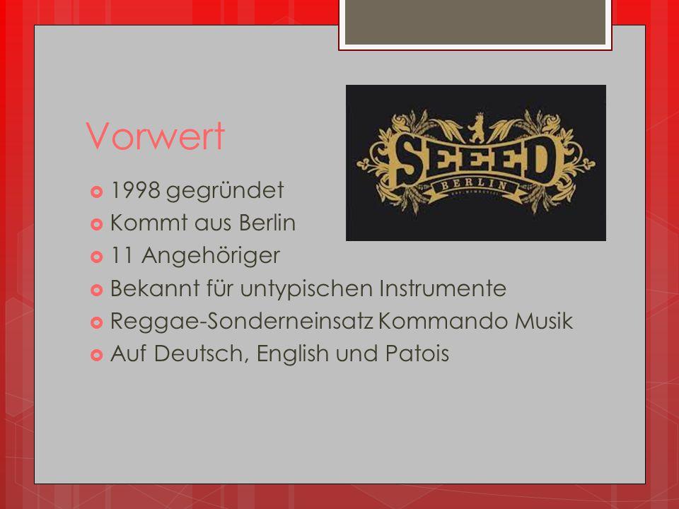 Vorwert 1998 gegründet Kommt aus Berlin 11 Angehöriger