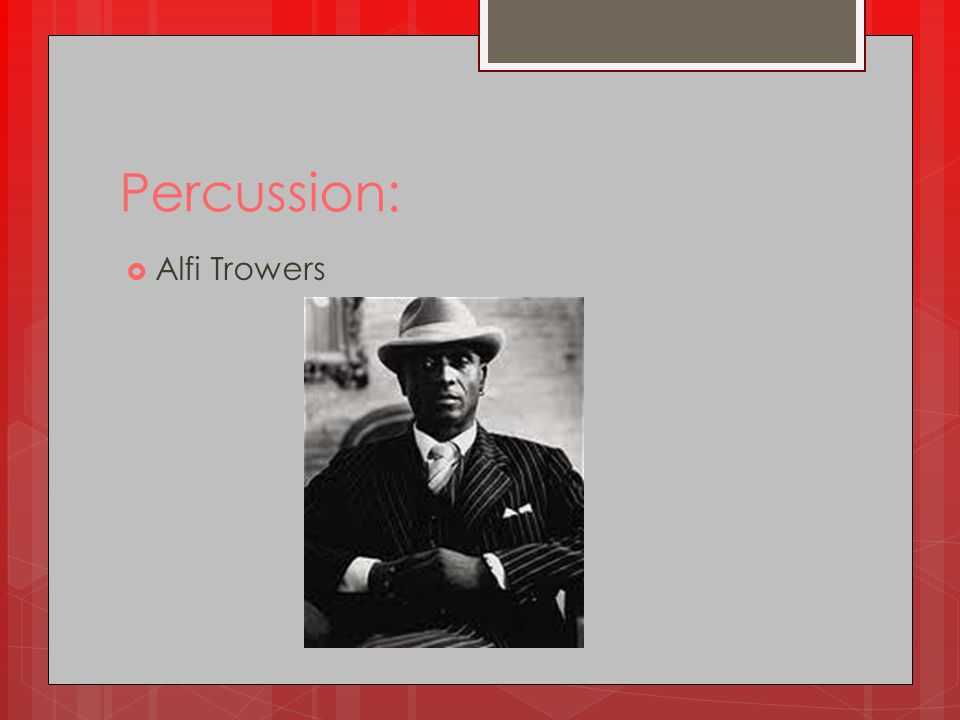 Percussion: Alfi Trowers