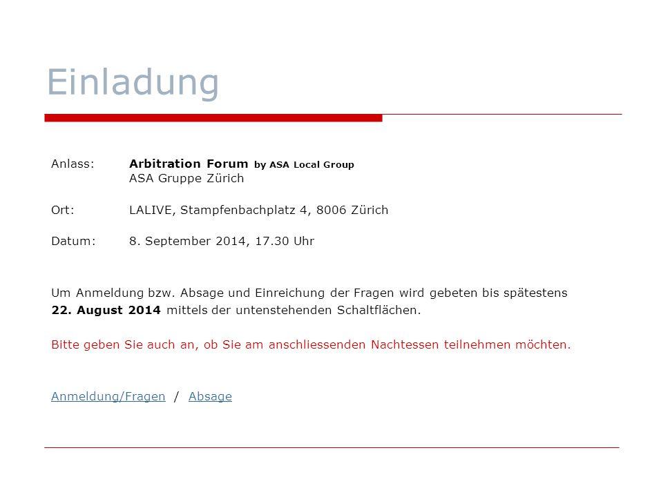 Einladung Anlass: Arbitration Forum by ASA Local Group ASA Gruppe Zürich. Ort: LALIVE, Stampfenbachplatz 4, 8006 Zürich.