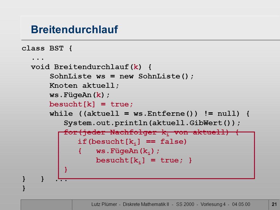 Breitendurchlauf class BST { ... void Breitendurchlauf(k) {