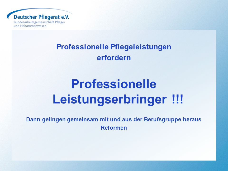 Professionelle Leistungserbringer !!!