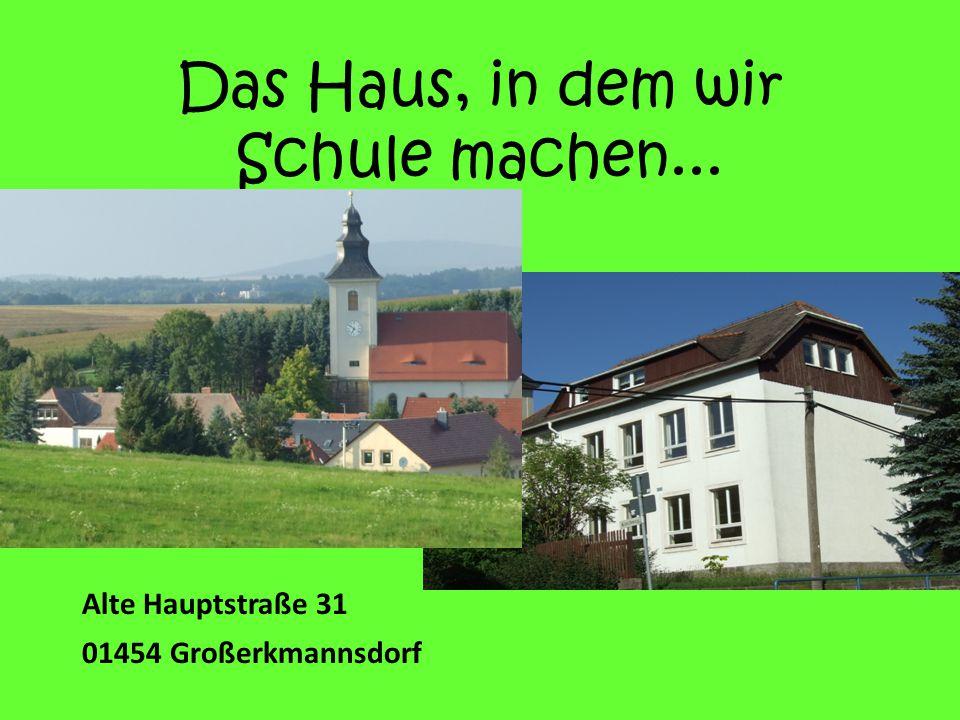 Das Haus, in dem wir Schule machen...