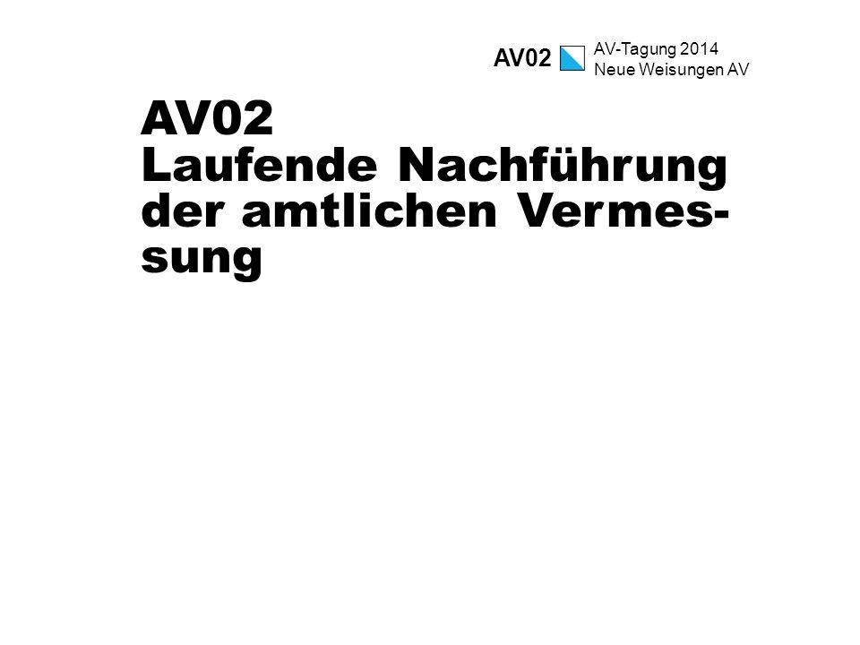 AV02 Laufende Nachführung der amtlichen Vermes-sung