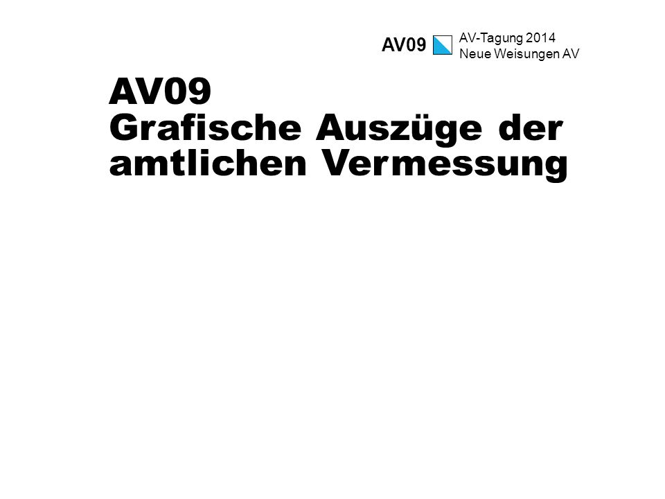 AV09 Grafische Auszüge der amtlichen Vermessung