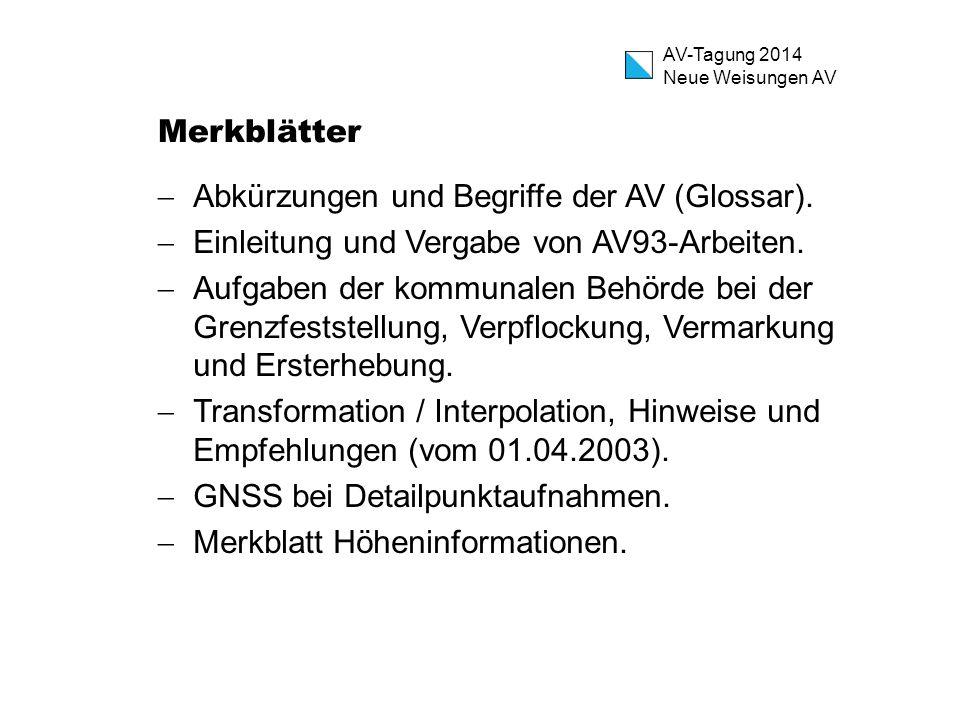 Merkblätter Abkürzungen und Begriffe der AV (Glossar). Einleitung und Vergabe von AV93-Arbeiten.