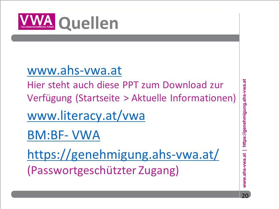 Quellen www.ahs-vwa.at Hier steht auch diese PPT zum Download zur Verfügung (Startseite > Aktuelle Informationen)