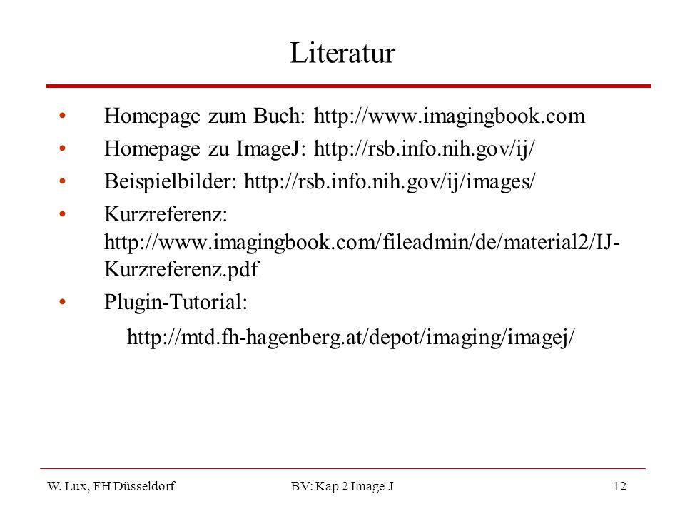 Literatur Homepage zum Buch: http://www.imagingbook.com