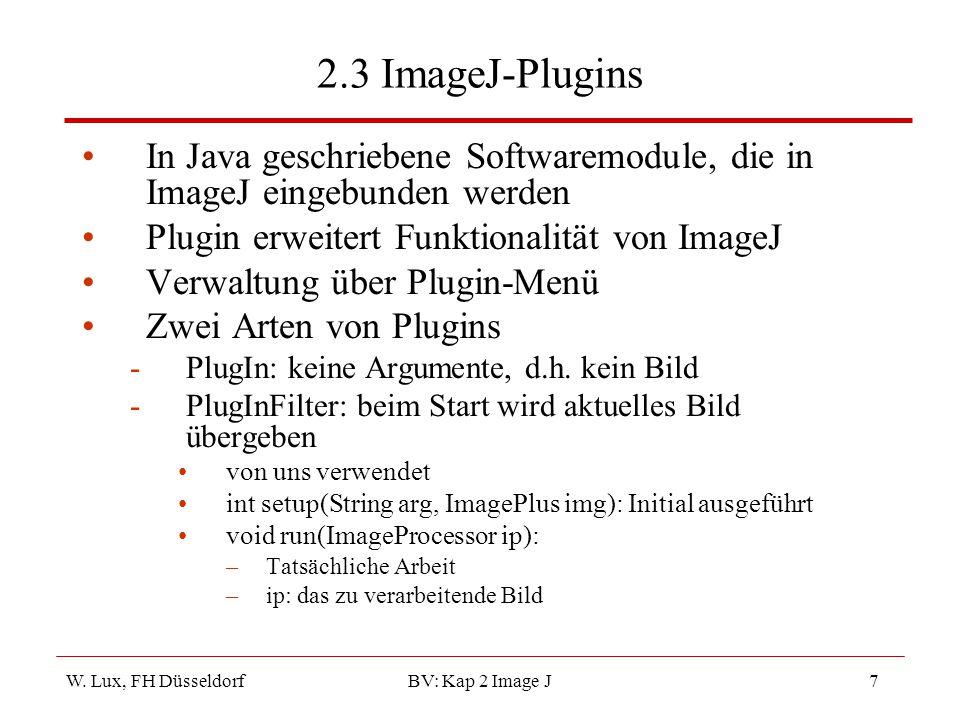 2.3 ImageJ-Plugins In Java geschriebene Softwaremodule, die in ImageJ eingebunden werden. Plugin erweitert Funktionalität von ImageJ.