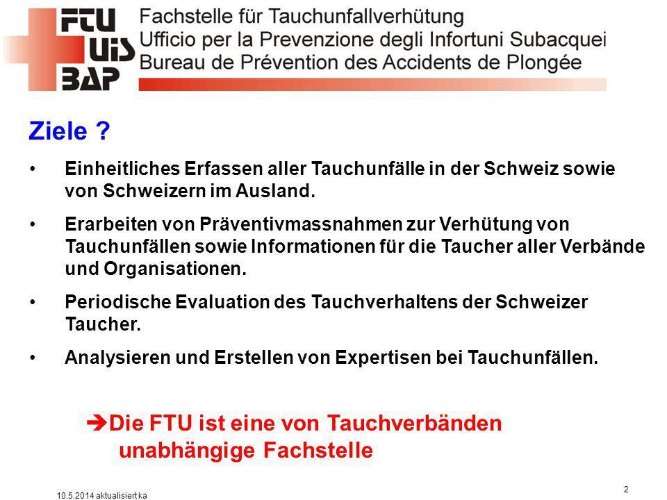 Ziele Die FTU ist eine von Tauchverbänden unabhängige Fachstelle