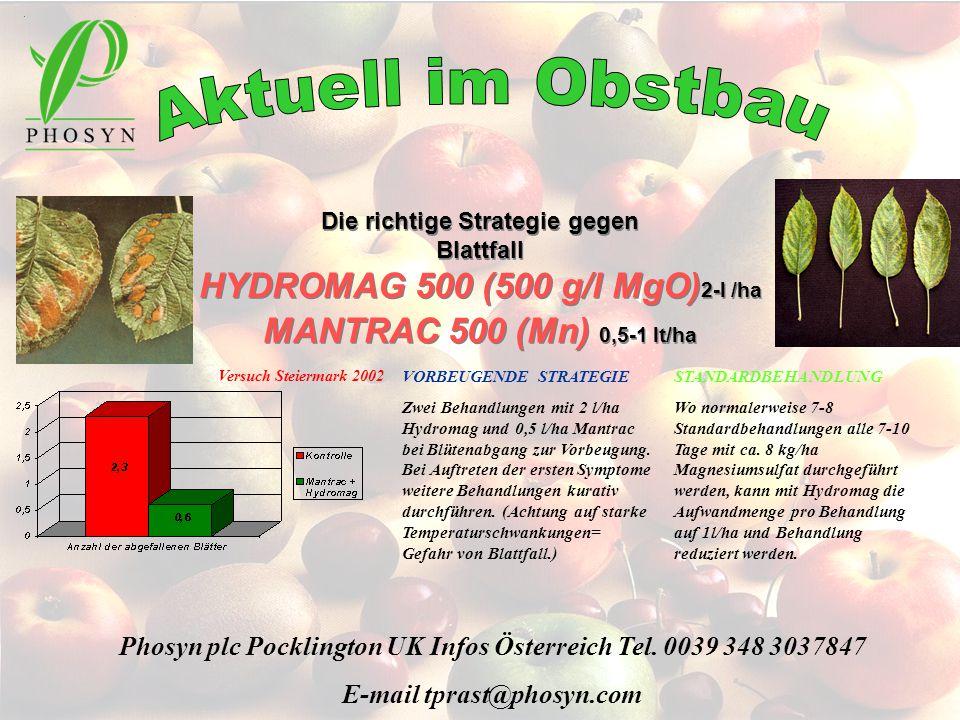 Aktuell im Obstbau Die richtige Strategie gegen Blattfall HYDROMAG 500 (500 g/l MgO)2-l /ha MANTRAC 500 (Mn) 0,5-1 lt/ha.