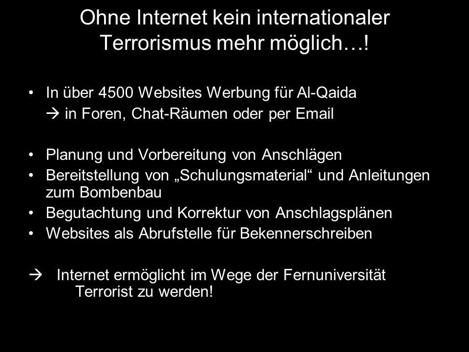 Ohne Internet kein internationaler Terrorismus mehr möglich…!