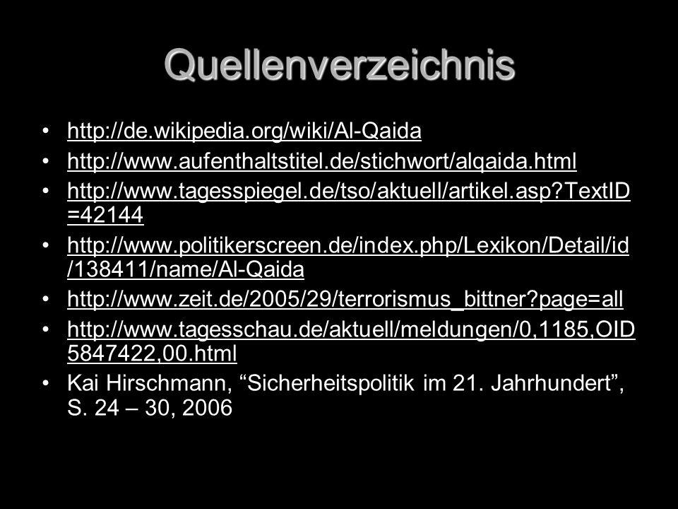 Quellenverzeichnis http://de.wikipedia.org/wiki/Al-Qaida
