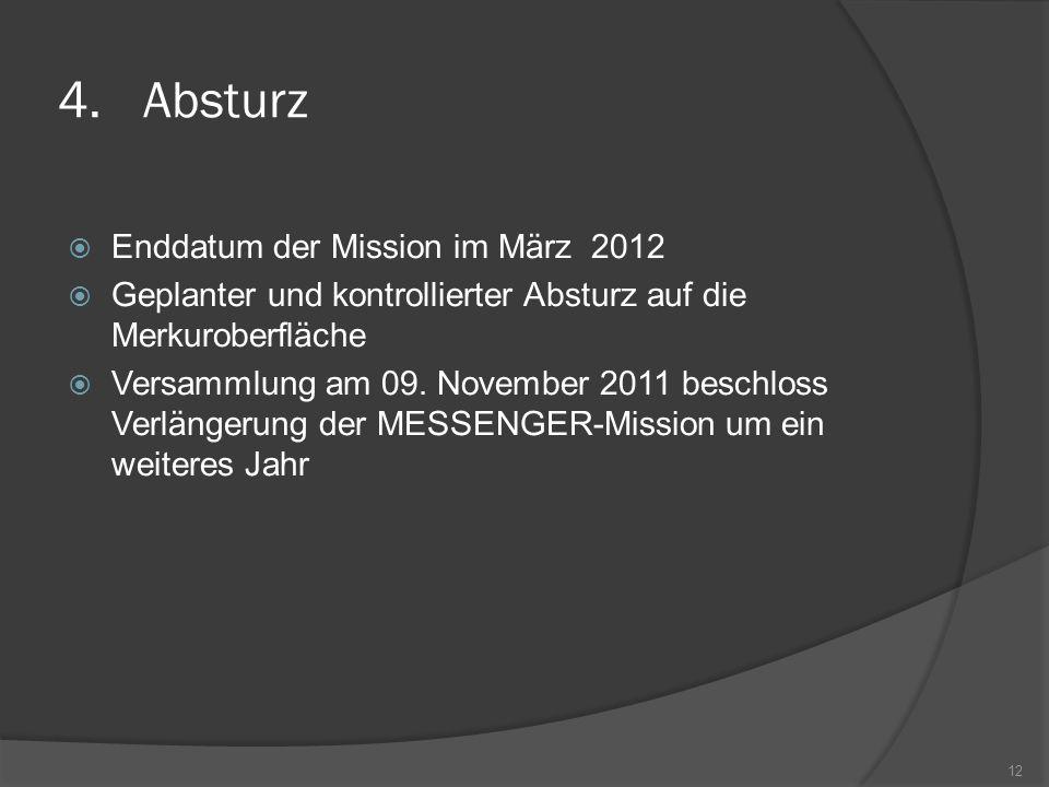 Absturz Enddatum der Mission im März 2012