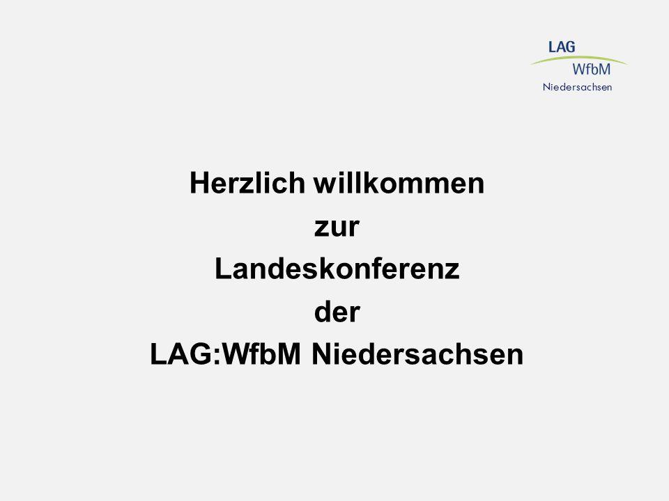 Herzlich willkommen zur Landeskonferenz der LAG:WfbM Niedersachsen