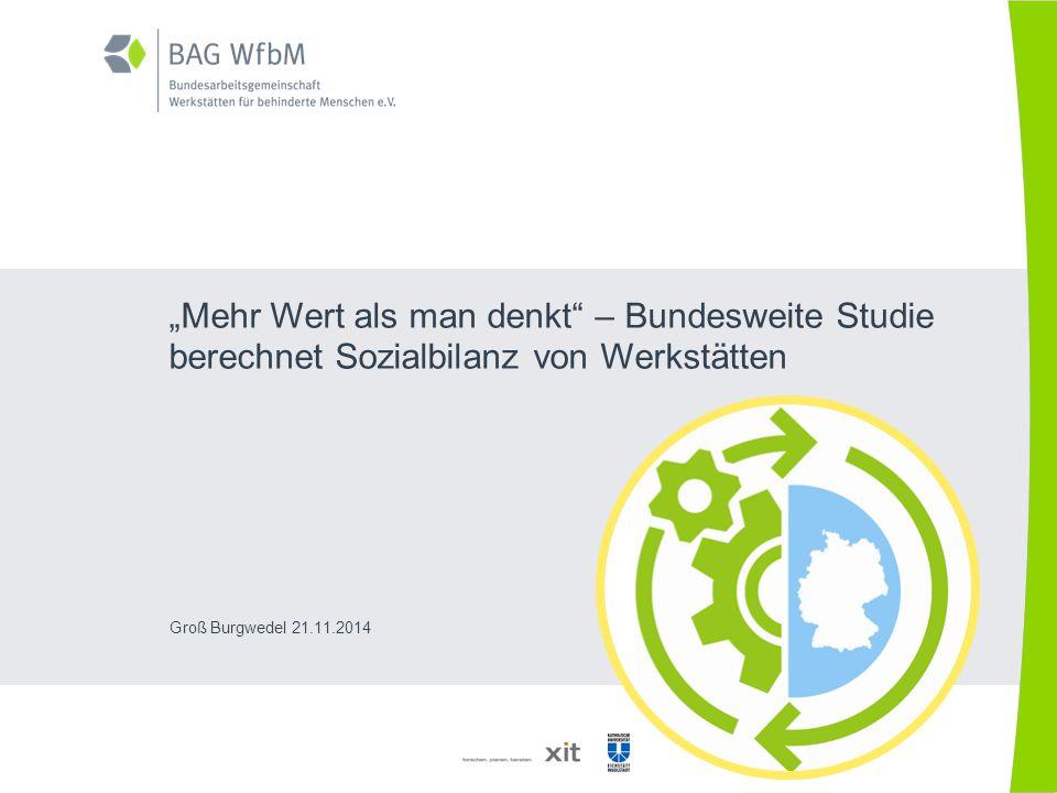 """""""Mehr Wert als man denkt – Bundesweite Studie berechnet Sozialbilanz von Werkstätten"""