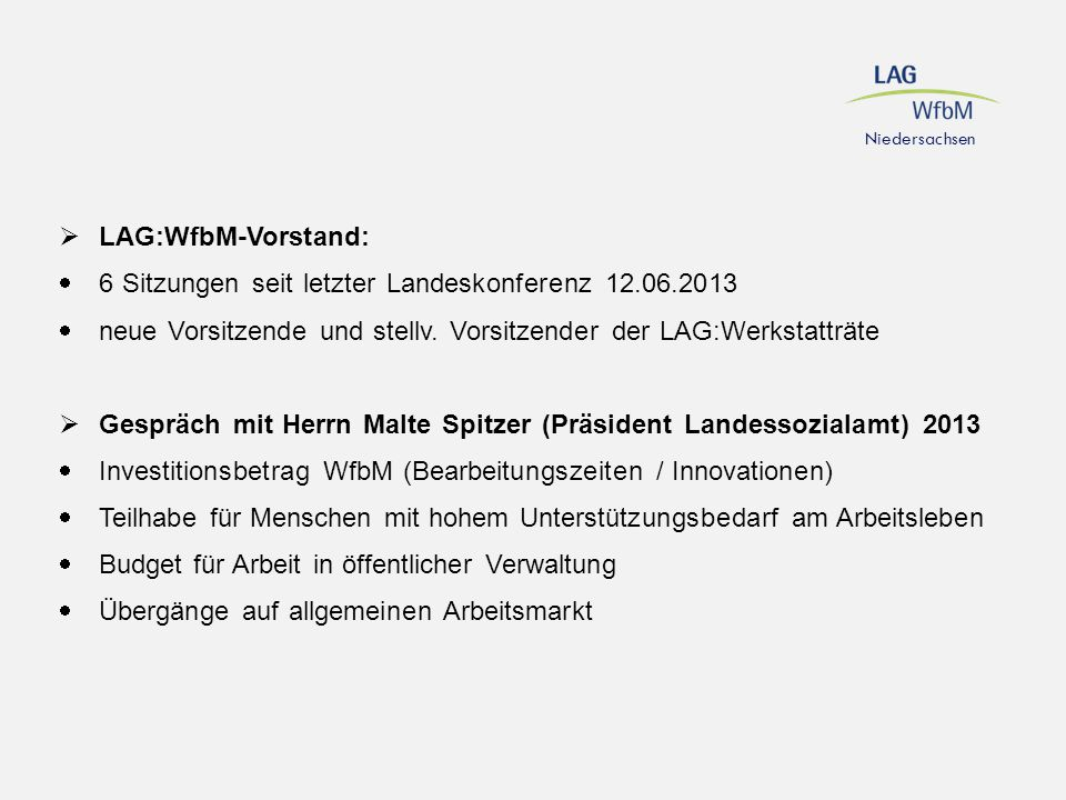 6 Sitzungen seit letzter Landeskonferenz 12.06.2013