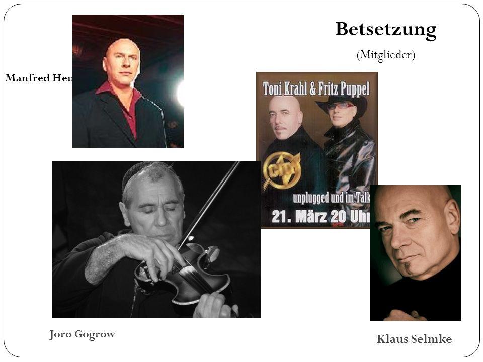 Betsetzung (Mitglieder) Klaus Selmke Manfred Henning Joro Gogrow