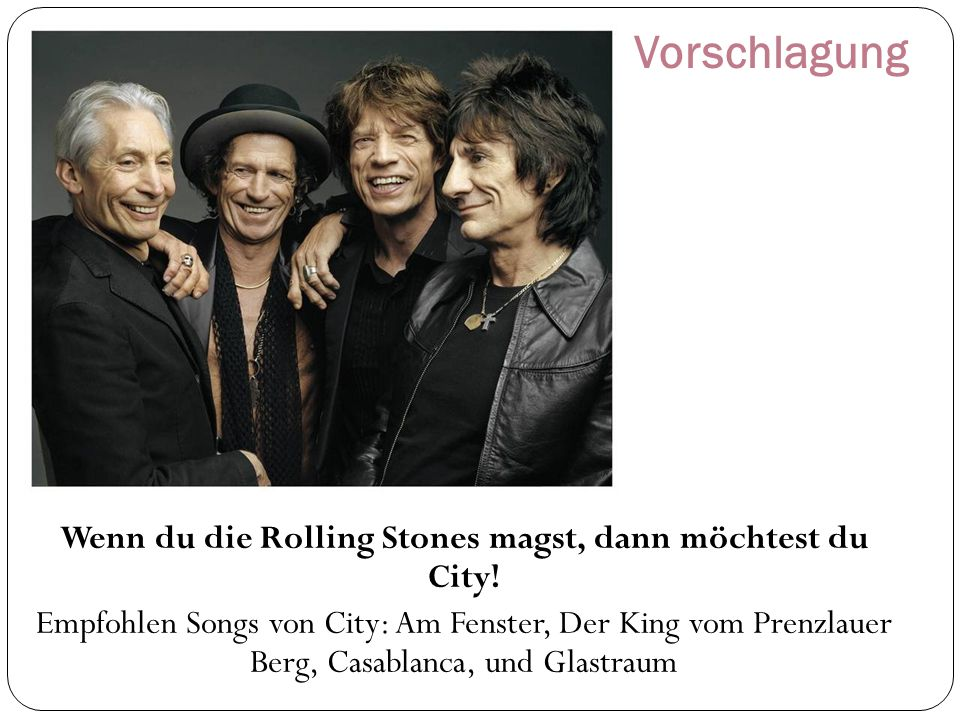 Wenn du die Rolling Stones magst, dann möchtest du City!