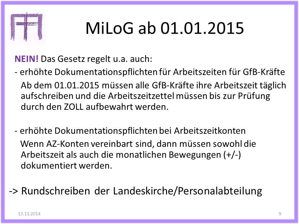 MiLoG ab 01.01.2015 NEIN! Das Gesetz regelt u.a. auch: erhöhte Dokumentationspflichten für Arbeitszeiten für GfB-Kräfte.