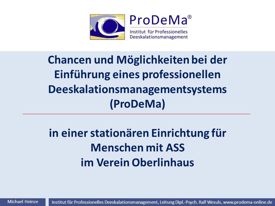 Chancen und Möglichkeiten bei der Einführung eines professionellen Deeskalationsmanagementsystems (ProDeMa) in einer stationären Einrichtung für Menschen mit ASS im Verein Oberlinhaus