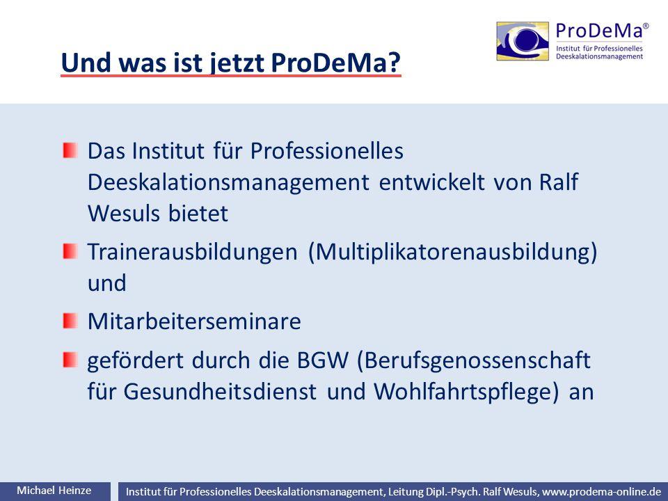 Und was ist jetzt ProDeMa
