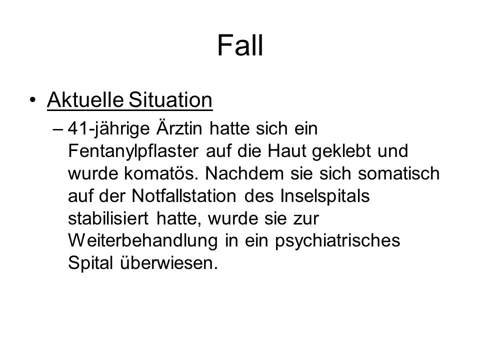 Fall Aktuelle Situation