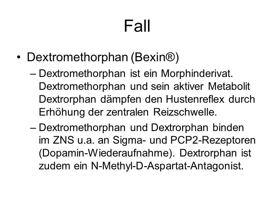 Fall Dextromethorphan (Bexin®)