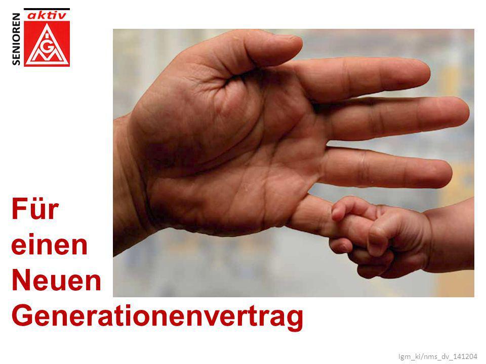 Für einen Neuen Generationenvertrag Igm_ki/nms_dv_141204