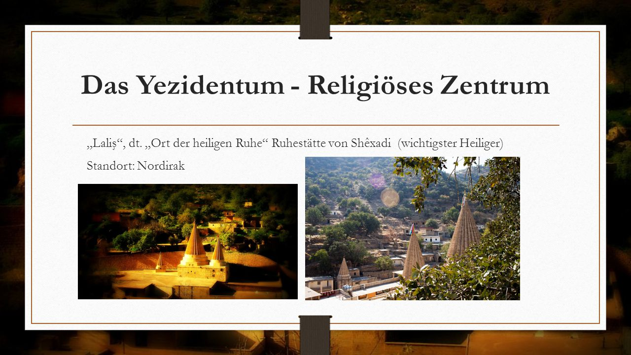 Das Yezidentum - Religiöses Zentrum