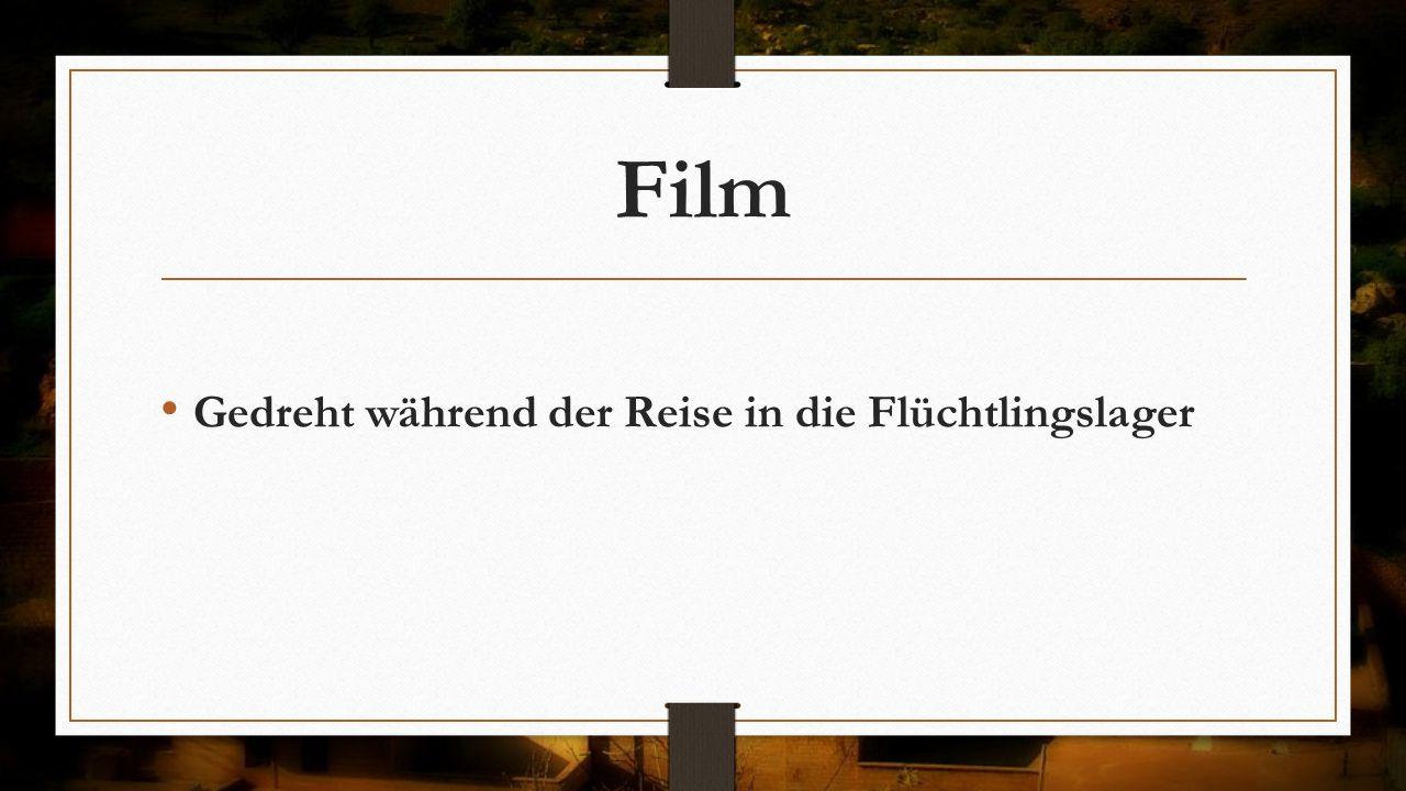 Film Gedreht während der Reise in die Flüchtlingslager
