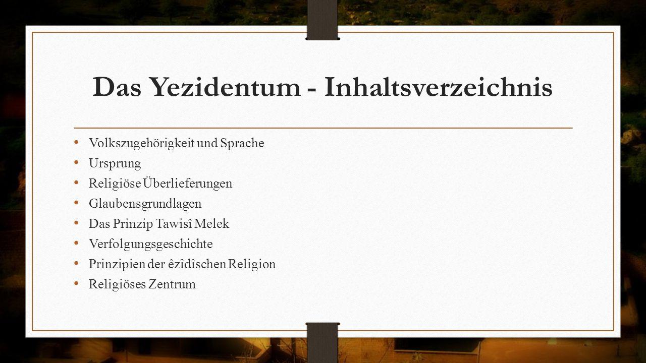 Das Yezidentum - Inhaltsverzeichnis