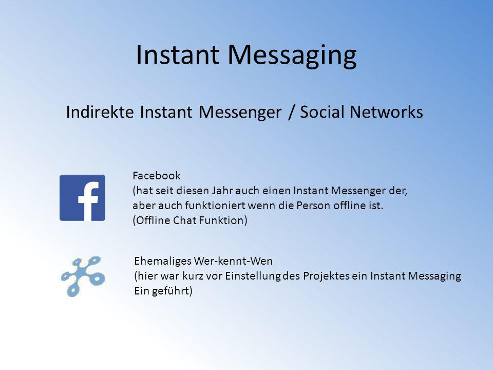 Instant Messaging Indirekte Instant Messenger / Social Networks