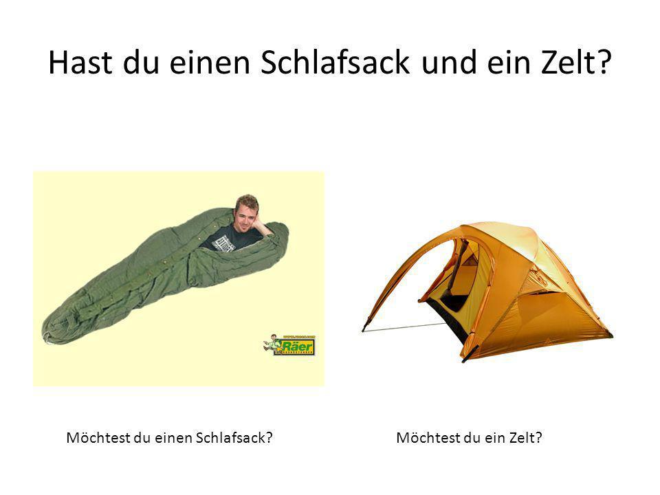 Hast du einen Schlafsack und ein Zelt