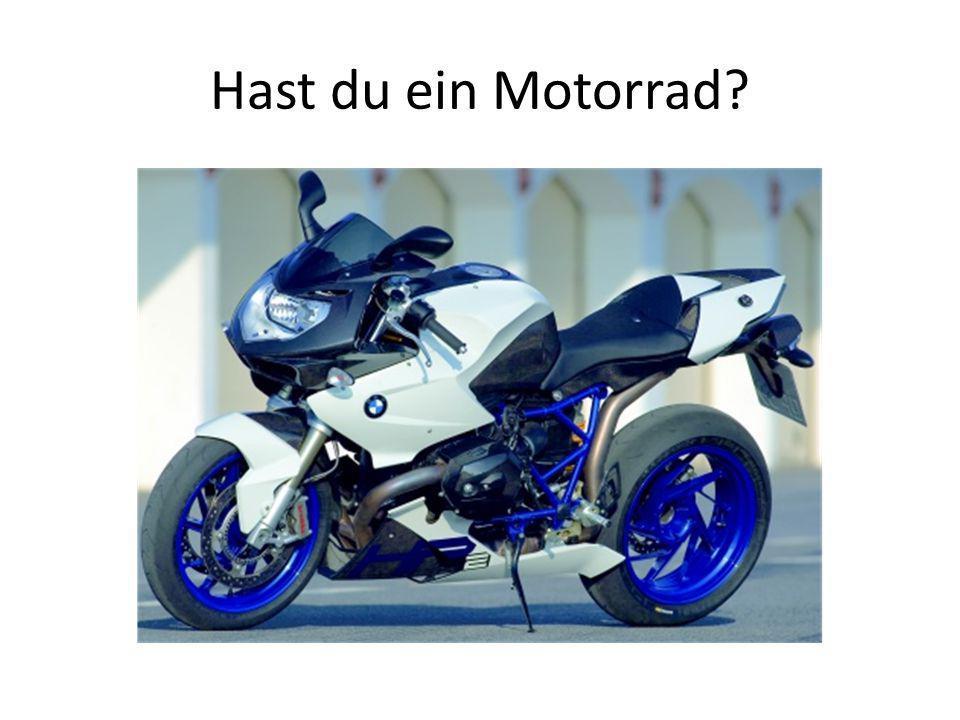 Hast du ein Motorrad