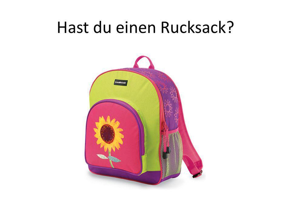 Hast du einen Rucksack