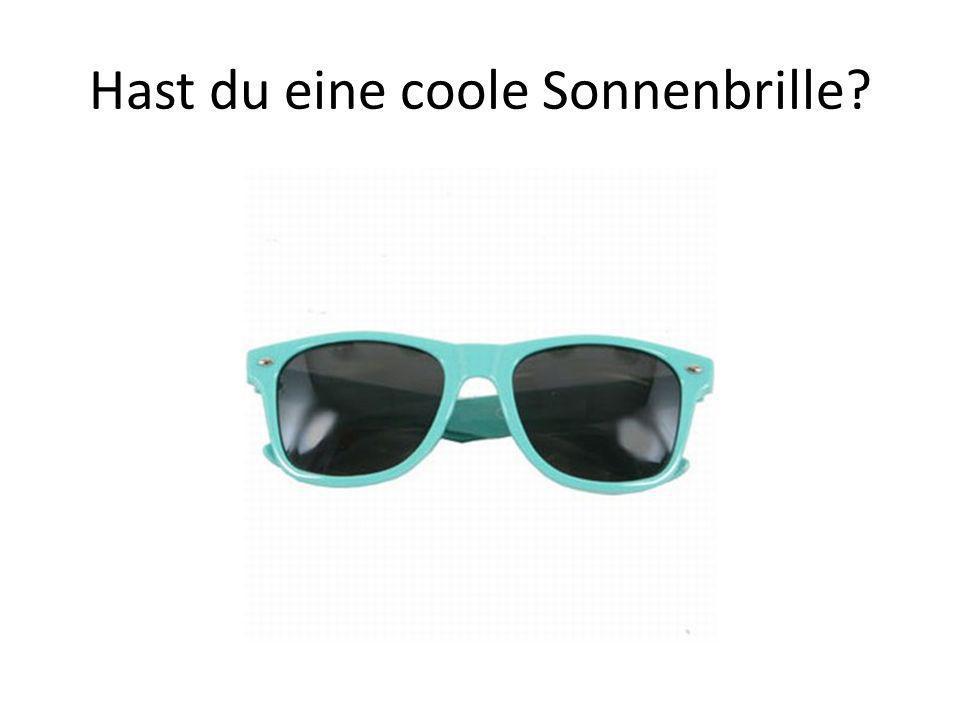 Hast du eine coole Sonnenbrille
